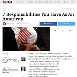 7 Responsibilities You Have As An American - John Hawkins