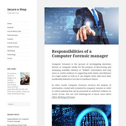 Responsibilities of a Computer Forensic manager - Secure e Shop