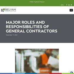 Major Roles And Responsibilities Of General Contractors
