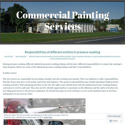 Responsibilities of different entities in pressure washing