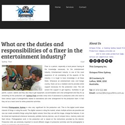 What are the duties and responsibilities of a fixer in the entertainment industry? - octopusfilms