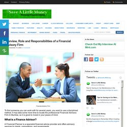 Overview, Role And Responsibilities Of A Financial Advisory Firm