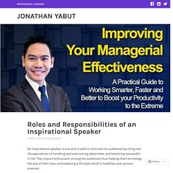 Roles and Responsibilities of an Inspirational Speaker – Jonathan Yabut