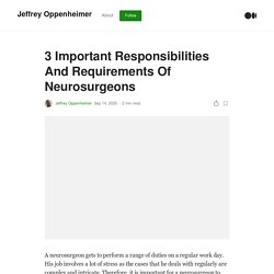 3 Important Responsibilities And Requirements Of Neurosurgeons