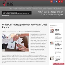 The Responsibilities of a Mortgage Broker in Vancouver