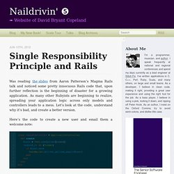 Single Responsibility Principle and Rails - Naildrivin' ❺