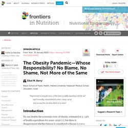 The Obesity Pandemic—Whose Responsibility? No Blame, No Shame, Not More of the Same
