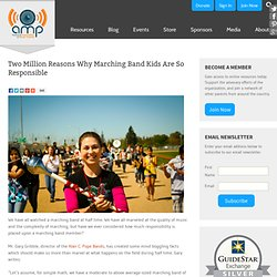 Two Million Reasons Why Marching Band Kids Are So Responsible | National Association of Music Parents (AMP)
