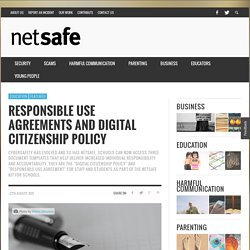 Responsible Use Agreements and Digital Citizenship Policy - NetSafe: Cybersafety and Security advice for New Zealand