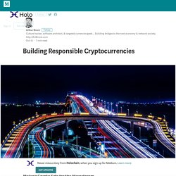 Building Responsible Cryptocurrencies – Holochain – Medium