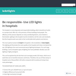 Be responsible- Use LED lights in hospitals – ledotlights