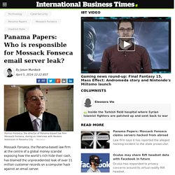 Panama Papers: Who is responsible for Mossack Fonseca email server leak?