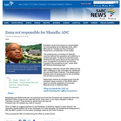 Zuma not responsible for Nkandla: ANC:Tuesday 30 September 2014