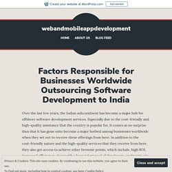 Factors Responsible for Businesses Worldwide Outsourcing Software Development to India – webandmobileappdevelopment