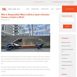Who Is Responsible When a Bird or Lyme e-Scooter Causes a Crash in Ohio? - Heit Law, LLC