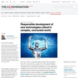 Responsible development of new technologies critical in complex, connected world