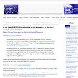 Is the West DIRECTLY Responsible for the Massacres In Ukraine? Washington's Blog