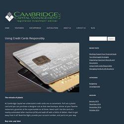 Using Credit Cards Responsibly at Cambridge Capital Management