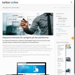 Responsiv hemsida, ett krav idag - Kaliber Online