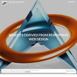 Benefits derived from responsive web design – Abstractcreatives
