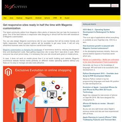 Get responsive sites ready in half the time with Magento customization
