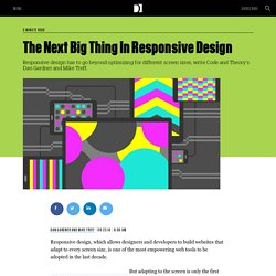 The Next Big Thing In Responsive Design