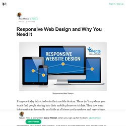 Responsive Web Design and Why You Need It – Alex Mishel – Medium