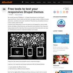 Free Responsive Design Testing Tools to test Responsive Drupal Themes
