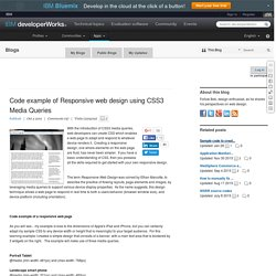 Code example of Responsive web design using CSS3 Media Queries (design @ IBM developerWorks)