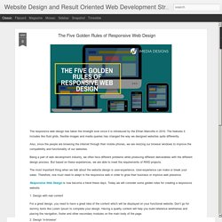 Website Design and Result Oriented Web Development Strategies: The Five Golden Rules of Responsive Web Design