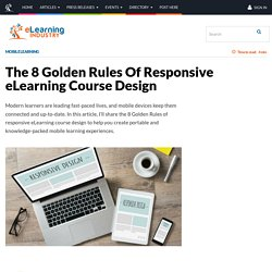 The 8 Golden Rules Of Responsive eLearning Course Design - eLearning Industry