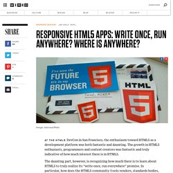 Responsive HTML5 Apps: Write Once, Run Anywhere? Where is Anywhere?