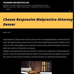 Choose Responsive Malpractice Attorney Denver