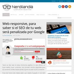 Web-responsive, para saber si el SEO de tu web será penalizada por Google