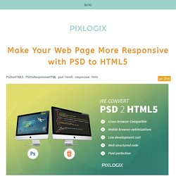 Make Your Web Page More Responsive with PSD to HTML5