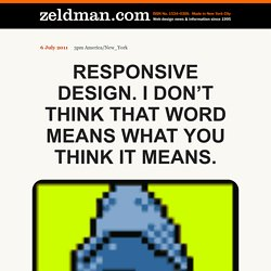 Responsive Design. I don't think that word means what you think it means.