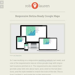 Responsive Retina Ready Google Maps - Rob and Lauren