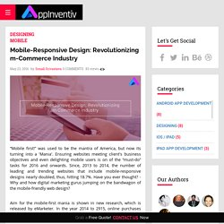 Mobile-Responsive Design: Revolutionizing m-Commerce Industry