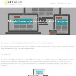 Taille des écrans, responsive design, et point de rupture - Mekalab