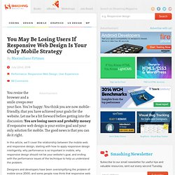 You May Be Losing Users If Responsive Web Design Is Your Only Mobile Strategy