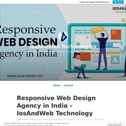 Responsive Web Design Agency in India – IosAndWeb Technology – IosAndWeb Technologies