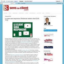 Le client sera responsive (Tendances relation client 2016 1/10)