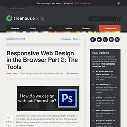 Responsive Web Design in the Browser Part 2: The Tools