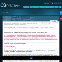 Site responsive, version mobile ou application... Comment choisir ?