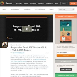 Responsive Email 101 Webinar Q&A: HTML & CSS Basics