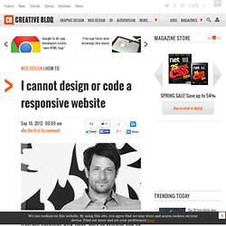 I cannot design or code a responsive website | Opinion