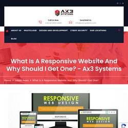 What Is A Responsive Website And Why Should I Get One? - Ax3 Systems