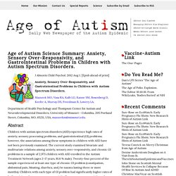 Age of Autism Science Summary: Anxiety, Sensory Over-Responsivity, and Gastrointestinal Problems in Children with Autism Spectrum Disorders.
