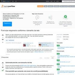 css - Font-size responsivo conforme o tamanho da tela - Stack Overflow em Português