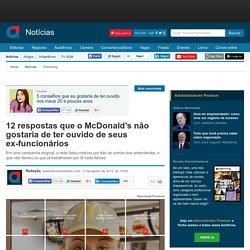 12 respostas que o McDonald's não gostaria de ter ouvido de seus ex-funcionários
